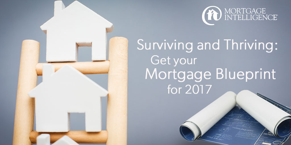 Surviving and Thriving: Your Mortgage Blueprint for 2017